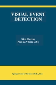 Visual Event Detection ebook by Niels Haering,Niels da Vitoria Lobo