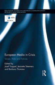 European Media in Crisis - Values, Risks and Policies ebook by