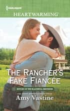The Rancher's Fake Fiancée ebook by Amy Vastine