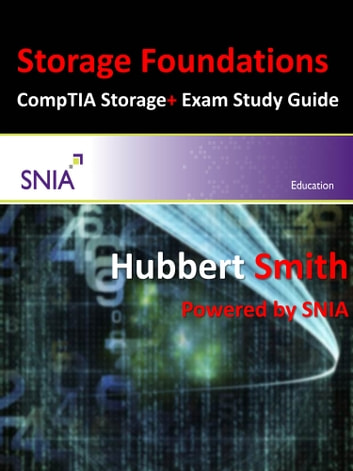 Storage Foundations - And Comptia Storage+ Powered By Snia Study Guide eBook by Hubbert Smith