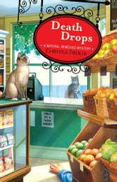 Death Drops - A Natural Remedies Mystery ebook by Chrystle Fiedler