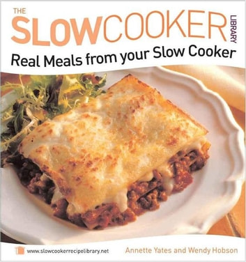 Real Meals from your Slow Cooker ebook by Annette Yates & Wendy Hobson