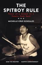 Spitboy Rule - Tales of a Xicana in a Female Punk Band ebook by