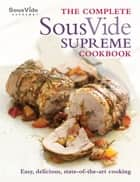 The Complete Sous Vide Supreme Cookbook ebook by Jo McAuley