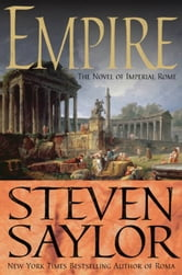 Empire - The Novel of Imperial Rome ebook by Steven Saylor