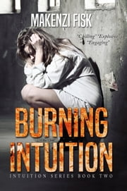 Burning Intuition ebook by Makenzi Fisk