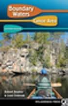 Boundary Waters Canoe Area: Eastern Region ebook by Robert Beymer,Louis Dzierzak