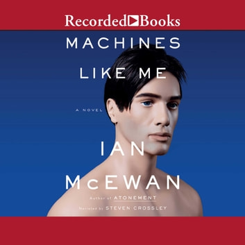 Machines Like Me - A Novel audiobook by Ian McEwan