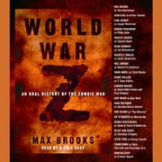 World War Z - An Oral History of the Zombie War audiobook by Max Brooks