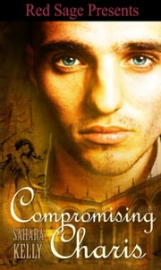 Compromising Charis ebook by Kelly, Sahara