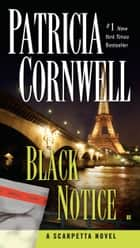 Black Notice - Scarpetta (Book 10) ebook by Patricia Cornwell