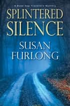 Splintered Silence ebook by Susan Furlong