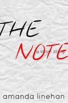 The Note - A Short Story ebook by Amanda Linehan