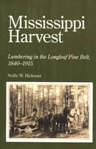 Mississippi Harvest ebook by Nollie W. Hickman