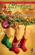 Together for the Holidays ebook by Margaret Daley