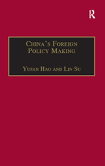 China's Foreign Policy Making - Societal Force and Chinese American Policy ebook by Lin Su