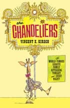 The Chandeliers ebook by Vincent X. Kirsch