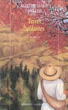 Terres brûlantes ebook by Martine Marie MULLER