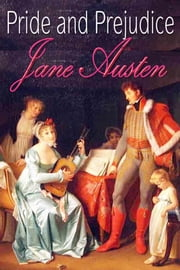 Pride and Prejudice - With Austen for Beginners A Memoir of Jane Austen, illustrations, Free Audiobook Links ebook by Jane Austen