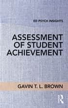 Assessment of Student Achievement ebook by Gavin T. L. Brown