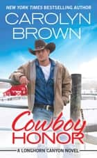 Cowboy Honor - Includes a bonus novella ebook by Carolyn Brown