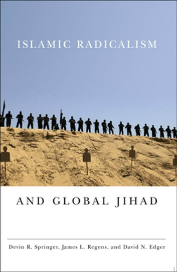 Islamic Radicalism and Global Jihad ebook by Devin R. Springer