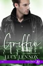 Griffin - Le clan Marian #4 ebook by Lorraine Cocquelin, Lucy Lennox