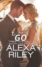 Don't Go ebook by Alexa Riley