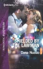 Shielded by the Lawman ebook by Dana Nussio