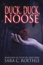 Duck, Duck, Noose ebook by Sara C. Roethle