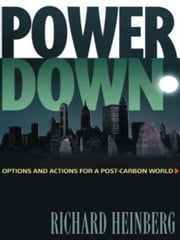 Powerdown ebook by Richard Heinberg