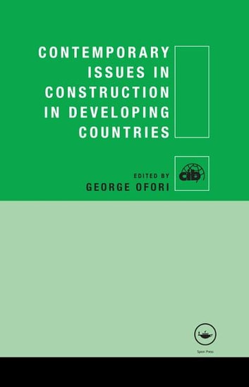Contemporary Issues in Construction in Developing Countries ebook by