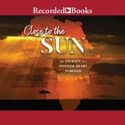 Close to the Sun - The Journey of a Pioneer Heart Surgeon audiobook by Stuart Jamieson