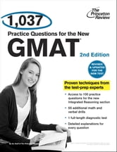 1,037 Practice Questions for the New GMAT, 2nd Edition - Revised and Updated for the New GMAT ebook by Princeton Review