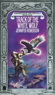 Track of the White Wolf ebook by Jennifer Roberson