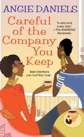 Careful of the Company You Keep ebook by Angie Daniels