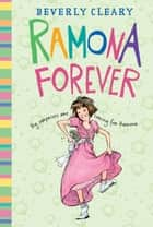 Ramona Forever ebook by Beverly Cleary,Jacqueline Rogers