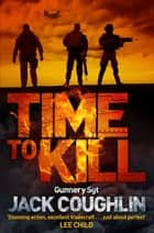 Time to Kill: A Sniper Novel 6 ebook by Donald A Davis, Jack Coughlin