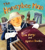 The Honeybee Man ebook by Lela Nargi,Kyrsten Brooker