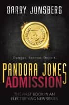 Pandora Jones: Admission ebook by Barry Jonsberg