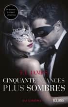 Cinquante nuances plus sombres - édition bonus - Extrait inédit et photos ebook by E L James