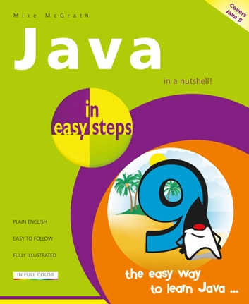 Java in easy steps, 6th Edition - Covers Java 9 ebook by Mike McGrath