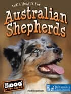 Australian Shepherds ebook by Precious McKenzie, Britannica Digital Learning