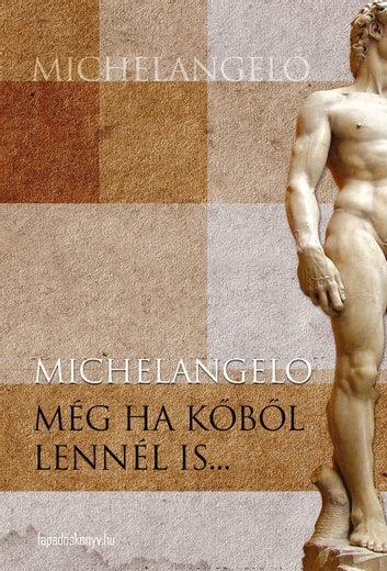 Még ha kőből lennél is ebook by Michelangelo Buonarroti