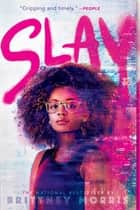 SLAY eBook by Brittney Morris