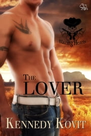 The Lover - Blazing Hearts, #3 ebook by Kennedy Kovit