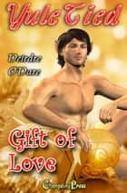 Gift of Love ebook by Deirdre O'Dare
