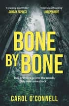Bone by Bone - a gripping who-dunnit with a twist you don't see coming ebook by Carol O'Connell
