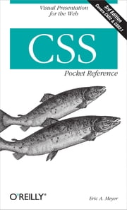 CSS Pocket Reference - Visual Presentation for the Web ebook by Eric A. Meyer