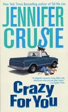 Crazy for You - A Novel ebook by